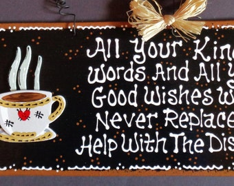 COFFEE CUP KITCHEN Kind Words Good Wishes Help With Dishes Sign Wall Plaque