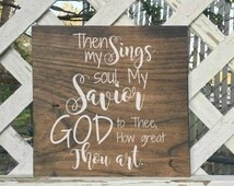 Then signs my soul wooden sign. My savior wooden sign. Religious home decor. Rustic home decor