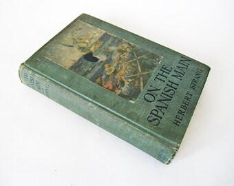 On The Spanish Main by Herbert Strang – 1907