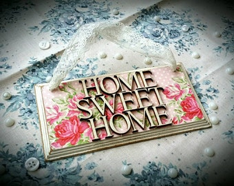 Handmade HOME SWEET HOME plaque with dainty hand painted wooden letters. Shabby chic and floral.