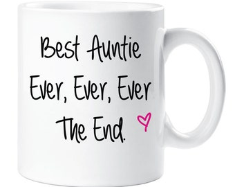 Auntie Mug Best Auntie Ever Ever Ever The End Mug Ceramic Novelty Present Gift Cup Mothers Day