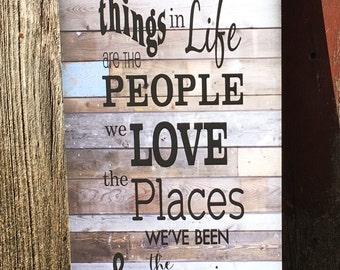 Valentine's day The Best Things In Life Are Places, People, Memories Wood Sign, Canvas Wall Art, Print - Great Gift!!!