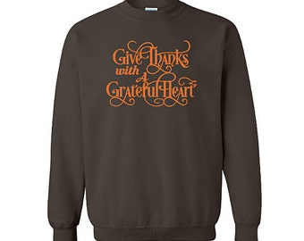Give Thanks with a Grateful Heart Thanksgiving Sweatshirt