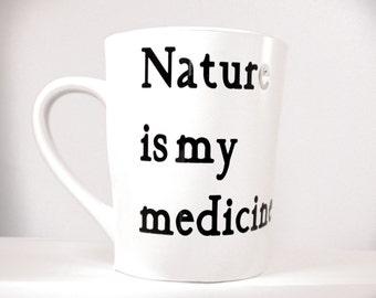 mugs Coffee Mugs Nature is my Medicine Ceramic, Coffee Mug- Tea Cup - Coffee Cup
