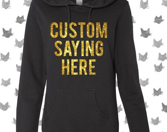 Custom Hoodie Sweater with Glitter Print, other colors to choose from