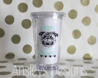 PUGS and Kisses Clear Tumbler!