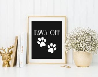SALE! Dog Print, dog poster, dog wall art, paw print, paws off print, cute pet print, animal print, pet wall art, paw poster, pet print