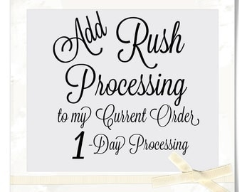 Add RUSH Processing to My Current Order - 1-Day Custom Processing