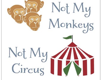 Instant Download Typography Not my monkeys, Not my circus