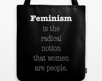 Feminism Tote, Feminist Tote, Womens Equality, Womens Tote Bag, Feminism is, Radical notion, Women are People, Feminist Definition, Quote