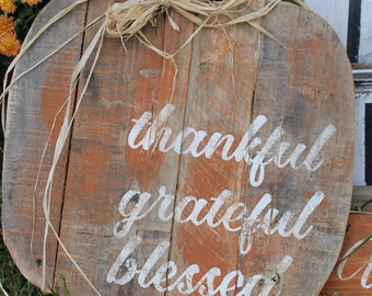 Pumpkin Quote - Thankful Grateful Blessed - Fall Decor - Autumn Decor -  Reclaimed Wood Pallet Sign Home Decor 16x18