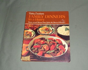 Vintage Betty Crocker Cookbook 1970 Family Dinners, First Edition | Meals in a Hurry Cook Book | Quick Recipes & Menus | Hardcover Cook Book