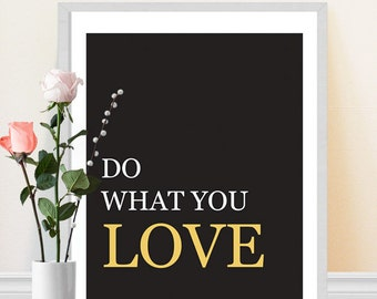 "Typography Print ""Do What You Love"" Wall Art Inspirational Quote Black White Gold Motivational Poster - Home Decor - Success quote"