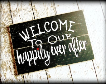 Happily Ever After Sign - Wedding Sign - Rustic Wedding Decor - Custom Sign - Wedding Photo Prop - Country Home Decor - Farmhouse Style Sign