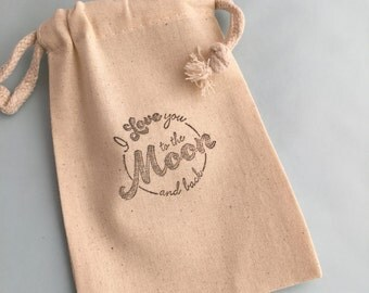 I love you to the Moon and Back Muslin Favor Bag - Valentine Favor Bag, Romantic Gift Bag