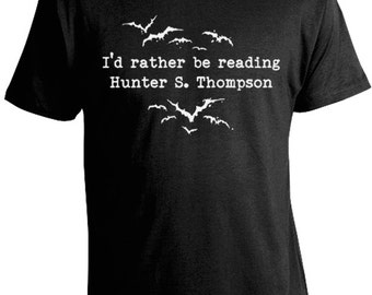 I'd Rather Be Reading Hunter S. Thompson T-Shirt - FREE SHIPPING U.S