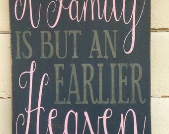 """HAND PAINTED DISTRESSED Wooden Wall Art Sign """"A Family is but an Earlier Heaven"""""""