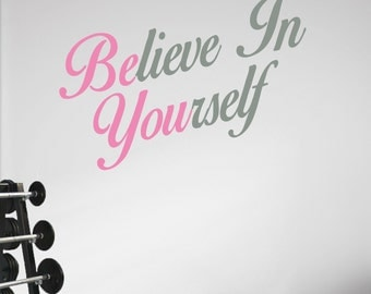 Believe In Yourself. Premium Inspirational Fitness Gym Motivational Wall Art Decal.