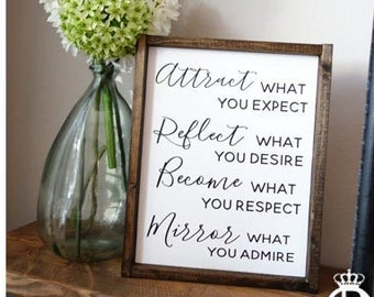 Attract Reflect Become Mirror Wood Sign