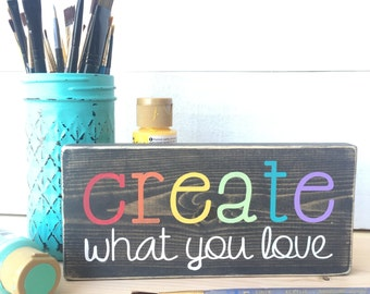 Create What You Love Sign, Office Sign, Office Decor, Creative Space Sign, Create, Create Sign, Create What You Love, Maker, Girl Boss