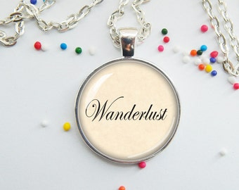 Wanderlust pendant - necklace - handmade - inspiring - travel jewelry charm
