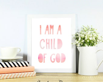 "I am a child of god printable ~ Scripture printable ~ Christian Nursery Art Print ~ Pink Watercolor Typography ~ 8x10"" digital download"