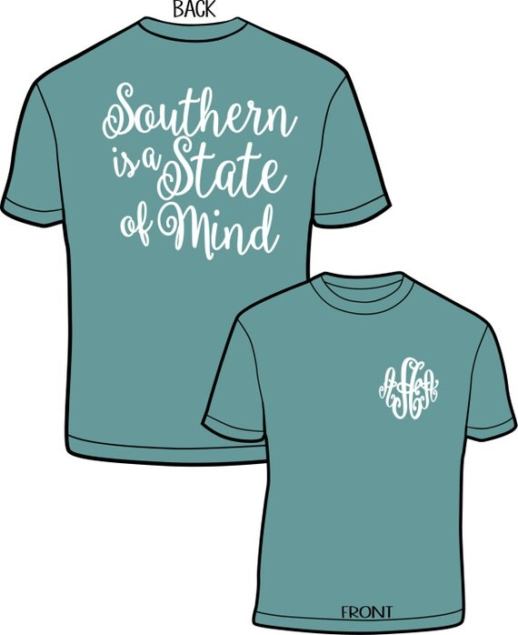 southern is a state of mind comfort color monogram tee tank