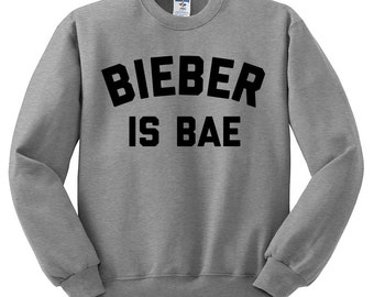 Bieber Is Bae Sweatshirt - Justin Bieber Love Yourself Hipster Instagram Teen Girl Gift Song Lyric