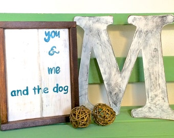 You and me and the dog sign dog lover sign puppy love sign rustic home decor rustic sign dog love sign love my dog sign dog sign dog decor