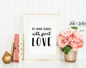 Do Small Things With Great Love Typography Print - Black and White - Inspirational Quote - Minimalist - Instant Download - Digital - 8x10