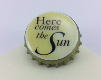 Here comes the Sun bottle cap pin