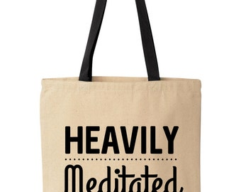 Heavily Meditated Tote Bag, Meditation Gift, Yoga Gifts, Hippie Gift