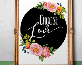 Love wall art Love printable Choose Love quote Love sign Large Love floral poster Love wall decor Gift Love wedding sign Romantic Gift