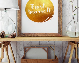 Trust Yourself - Quote Poster - Motivational Words Typography Print - Wall Art in Gold