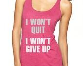 Women's Workout Tank Top | I Won't Quit I Won't Give Up | Workout Tank | Womens Gym Tank Top | Cute Weightlifting Tank Top