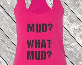 Mud Run Tank Top   Mud What Mud Workout Tank Top   Workout Tank   Womens Gym Tank