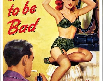 pulp art print Born to be Bad  —  vintage pulp paperback cover repro