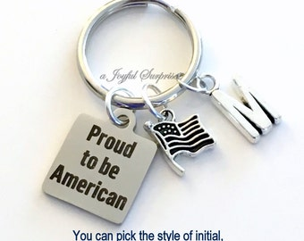 Proud to be American KeyChain, American's Key Chain, USA Keyring, Gift for New Citizen Birthday Present silver pewter initial USA Flag Charm