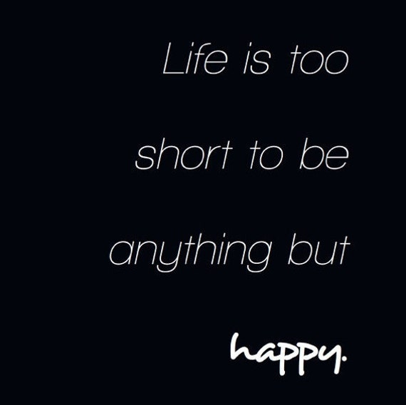 Life Is Short Be Happy Quotes Daily Motivational Quotes