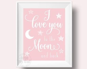 Nursery wall art, I love you to the moon and back, pink, printable, print, nursery printable, moon print, baby girl art, instant download