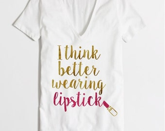 I think Better Wearing lipstick shirt-  Mommie and Me