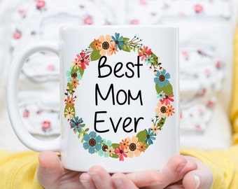 Best Mom Ever, Mom Mug, Best Mom Cup, Best Mom Mug, Gift for Mom, New Mom Gift, Mother to Be Gift, Mother's Day Gift, Mother Gift, Mom Gift