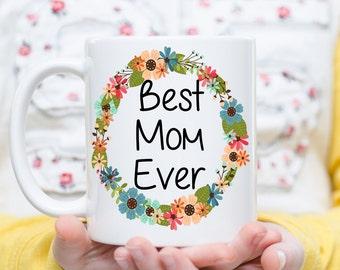 Best Mom Ever, Mom Mug, Best Mom Cup, Best Mom Mug, Gift for Mom, New Mom Gift, Mother to Be Gift, Mother's Day Gift, Mother Gift, Mom Gift
