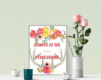 Always at the front of revolutions, Printable Art Inspirational Quote, Inspirational Quote, Empowering quote, Printable wall art, diy gift
