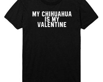 My Chihuahua is My Valentine Tshirt Mens Womens T shirt Top STP95