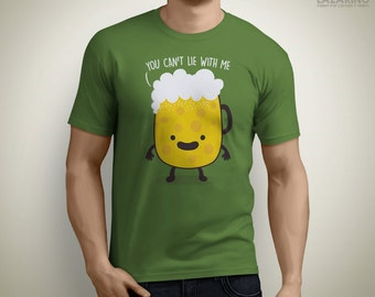 You can't lie with me! - Beer T-Shirt