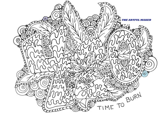 4 20 Time To Burn Adult Coloring Page By The Artful Maker