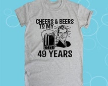 49th birthday gift, Cheers and Beers, 1967, birthday present, shirt, present, ideas, tshirt, for Men and Women, ANY YEAR
