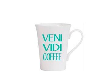 Veni Vidi Vici- veni vidi coffee- Funny 14oz coffee mug-  MANY COLORS