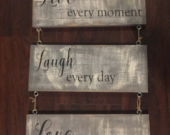 Live every moment, laugh every day, love beyond words rustic sign, distressed wood sign, grey and white 3 piece sign